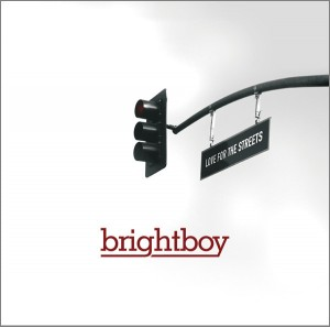 Audio CD Brightboy. Love for the streets