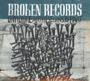 Audio CD Broken Records. Until The Earth Begins To Part