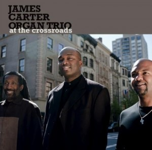 Audio CD James Carter Organ Trio. At The Crossroads