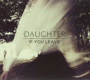 Audio CD Daughter. If You Leave