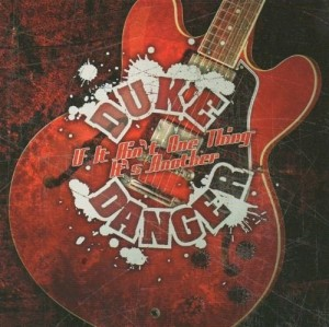 Audio CD Duke Danger. If It Ain`T One Thing It`S Another