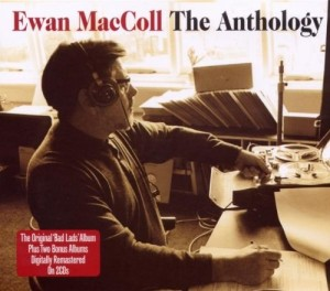 Audio CD Ewan Maccoll. The Anthology