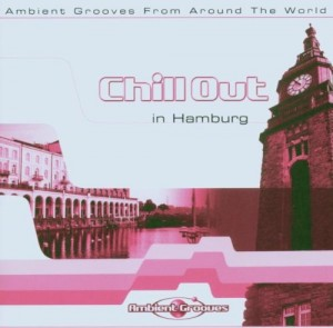 Audio CD Various Artists. Chill Out in Hamburg