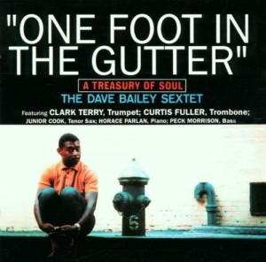 Audio CD Dave Bailey. One Foot in the Gutter