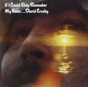 LP David Crosby. If I Could Only Remember My Name (LP)