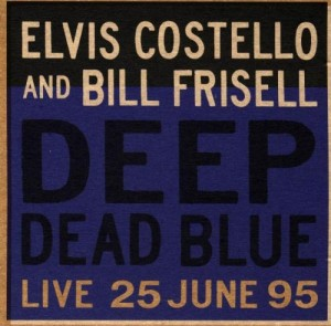 LP Elvis Costello / Bill Frisell. Deep Dead Blue - Live at Meltdown (LP)