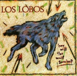 LP Los Lobos. How Will The Wolf Survive (LP)