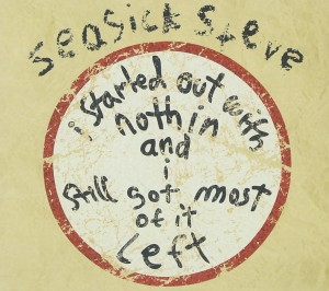 LP Seasick Steve. I Started Out With Nothin And I Still Got Most Of It Left (LP)