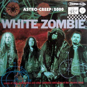 LP White Zombie. Astro-Creep: 2000 (LP)
