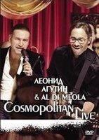Леонид Агутин & Al Di Meola: Cosmopolitan Live