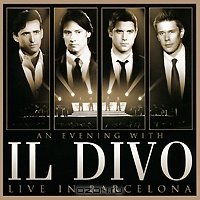 Il Divo. An Evening With Il Divo. Live In Barcelona (CD + DVD)