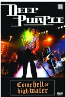 DVD Deep Purple - Come Hell Or High Water