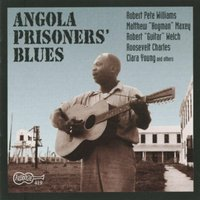 LP Williams, Maxey, Welch: Angola Prisoners' Blues (LP)