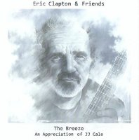 Audio CD Eric Clapton: Eric Clapton & Friends: The Breeze - An Appreciation of JJ Cale (CD)