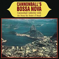 LP Cannonball Adderley With The Bossa Rio Sextet Of Brazil: Cannonball'S Bossa Nova (LP)