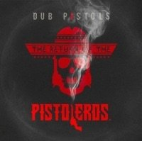 Dub Pistols. Return Of The Pistoleros (CD)