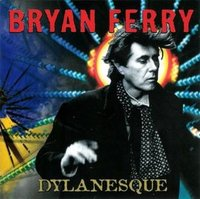 Bryan Ferry. Dylanesque (CD)