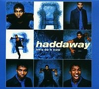 Haddaway. Let's Do It Now (CD)