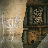 Lamb of God. VII: sturm und drang (CD)