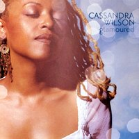 Cassandra Wilson. Glamoured (CD)