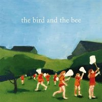 The Bird And The Bee: The Bird And The Bee (CD)
