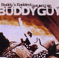 Buddy Guy. Buddy'S Baddest: The Best Of Buddy Guy (CD)
