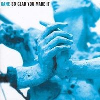 Audio CD Kane. So Glad You Made It
