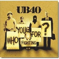 Audio CD UB40. Who You Fighting For?