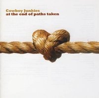 Cowboy Junkies. At The End Of Paths Taken (CD)