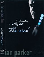 DVD Ian Parker. Whilst the Wind (Live)