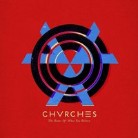 Chvrches. The Bones Of What You Believe (LP)