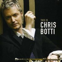 Chris Botti. This is Chris Botti (CD)