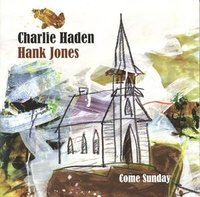 Charlie Haden, Hank Jones. Come Sunday (CD)