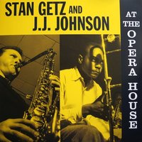LP Stan Getz And J.J. Johnson. At The Opera House (LP)