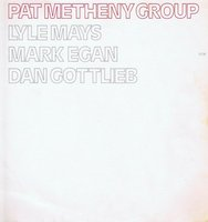 LP Pat Metheny Group. Pat Metheny Group (LP)