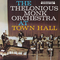 LP Thelonious Monk Orch. At Town Hall (LP) / The Thelonious Monk Orchestra. At Town Hall