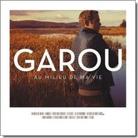 Audio CD Garou. Au Milieu De Ma Vie