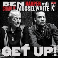 LP Ben Harper, Charlie Musselwhite. Get Up (LP) / Ben Harper With Charlie Musselwhite. Get Up!