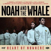 LP Noah And The Whale. Heart Of Nowhere (LP)