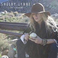 Audio CD Shelby Lynne. I can't imagine