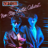 LP Soft Cell. Non-Stop Erotic Cabaret (LP)