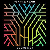 Years & Years. Communion (2 LP)