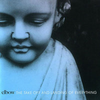Audio CD Elbow. The take off and landing of everything