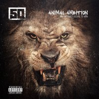50 Cent. Animal ambition: An untamed desire to win (CD)