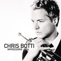 Chris Botti. Impressions (CD)