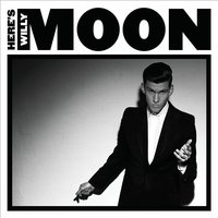 Audio CD Willy Moon. Here's Willy Moon