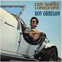 Audio CD Roy Orbison. Cry Softly Lonely One