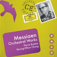 Audio CD Pierre Boulez; Myung-Whun Chung. Messiaen: Orchestral Works