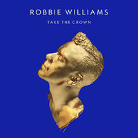 Audio CD Robbie Williams. Take The Crown