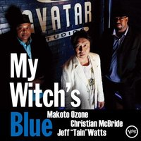 Audio CD Makoto Ozone; Christian McBride; Jeff Watts. My witch's blue